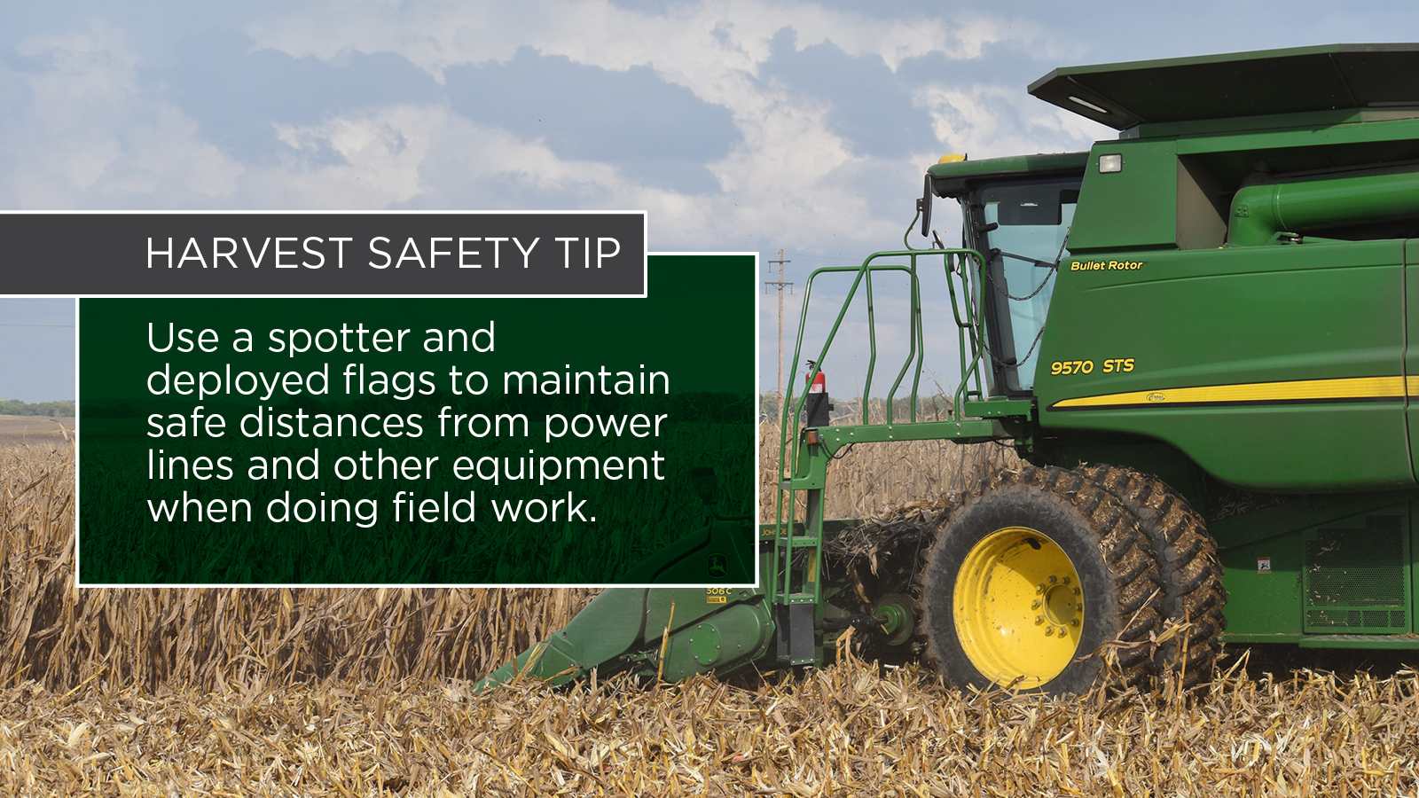 Remain a safe distance from power lines when doing field work